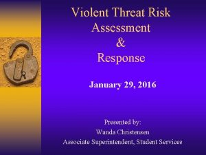 Violent Threat Risk Assessment Response January 29 2016