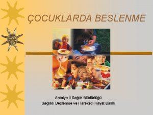 OCUKLARDA BESLENME Antalya l Salk Mdrl Salkl Beslenme