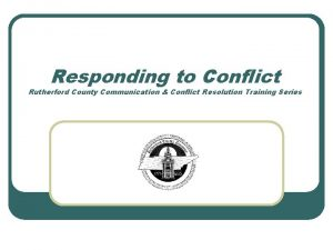 Responding to Conflict Rutherford County Communication Conflict Resolution