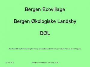 Bergen Ecovillage Bergen kologiske Landsby BL Talk held
