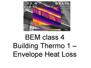 BEM class 4 Building Thermo 1 Envelope Heat