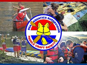 Purpose Purpose All activity afloat must be supervised