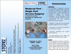 Workshop Design Reduced Port Single Port Access Surgery