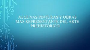 ALGUNAS PINTURAS Y OBRAS MAS REPRESENTANTE DEL ARTE