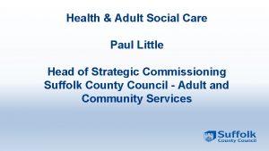 Health Adult Social Care Paul Little Head of