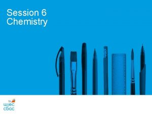 Session 6 Chemistry SUMMARY OF ASSESSMENT GCSE CHEMISTRY