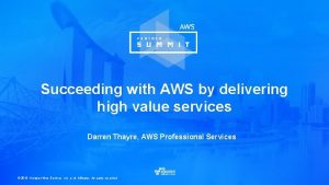 Succeeding with AWS by delivering high value services