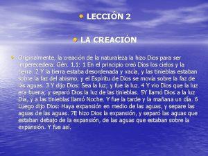 LECCIN 2 LA CREACIN Originalmente la creacin de