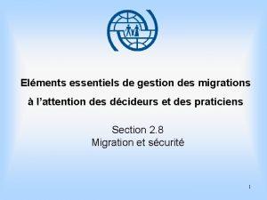 Elments essentiels de gestion des migrations lattention des
