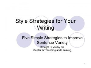 Style Strategies for Your Writing Five Simple Strategies