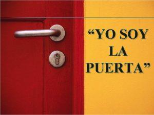 YO SOY LA PUERTA Juan 10 9 Yo