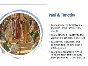 Paul Timothy o Paul considered Timothy his own