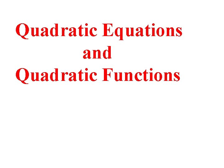 Quadratic Equations and Quadratic Functions Vocabulary Quadratic function