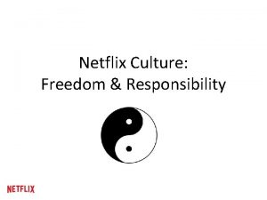 Netflix Culture Freedom Responsibility We Seek Excellence Our