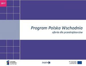 2017 Program Polska Wschodnia oferta dla przedsibiorcw Biaystok
