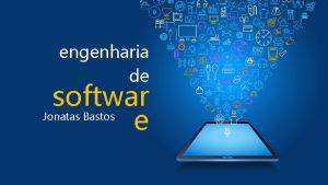 engenharia de softwar e Jonatas Bastos Diagrama de