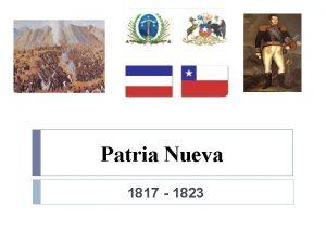Patria Nueva 1817 1823 1817 Inicio Batalla de