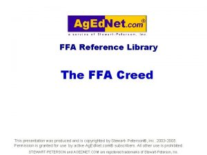 FFA Reference Library The FFA Creed This presentation