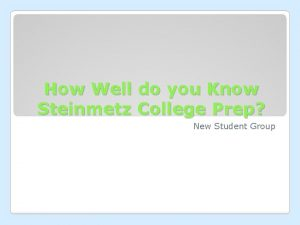 How Well do you Know Steinmetz College Prep
