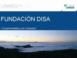FUNDACIN DISA Comprometidos con Canarias Raquel Montes Fundacin