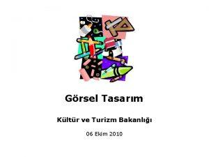 Grsel Tasarm Kltr ve Turizm Bakanl 06 Ekim