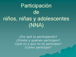 Participacin de nios nias y adolescentes NNA Por