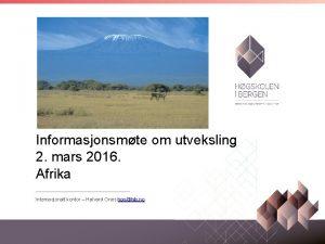 Informasjonsmte om utveksling 2 mars 2016 Afrika Internasjonalt