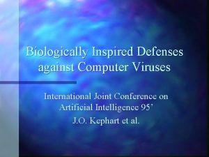 Biologically Inspired Defenses against Computer Viruses International Joint
