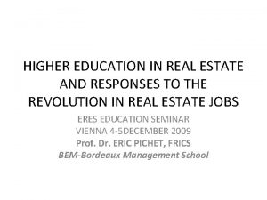 HIGHER EDUCATION IN REAL ESTATE AND RESPONSES TO