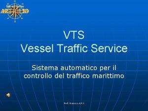 VTS Vessel Traffic Service Sistema automatico per il