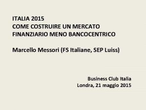 ITALIA 2015 COME COSTRUIRE UN MERCATO FINANZIARIO MENO