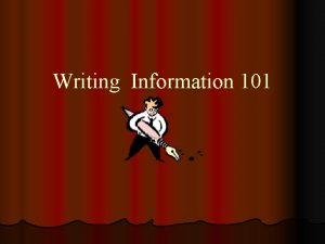 Writing Information 101 Paragraphs l A paragraph is