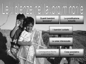 Quanti bambini lavorano La prostituzione minorile I bambini