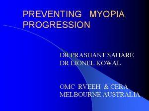 PREVENTING MYOPIA PROGRESSION DR PRASHANT SAHARE DR LIONEL