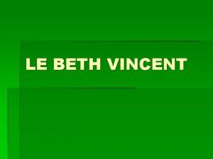 LE BETH VINCENT Le groupe sanguin Le groupe