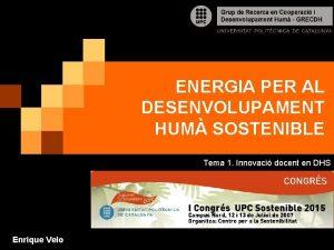 ENERGIA PER AL DESENVOLUPAMENT HUM SOSTENIBLE Tema 1