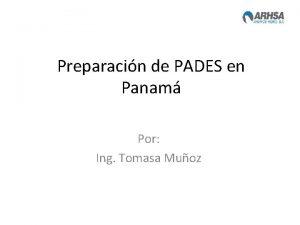 Preparacin de PADES en Panam Por Ing Tomasa