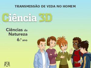 TRANSMISSO DE VIDA NO HOMEM A reproduo humana