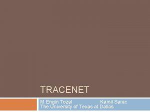 TRACENET M Engin Tozal Kamil Sarac The University