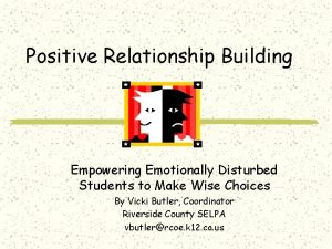 Positive Relationship Building Empowering Emotionally Disturbed Students to