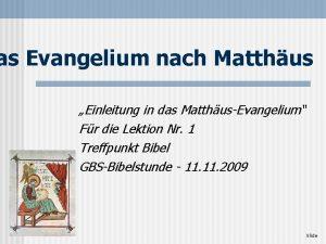 as Evangelium nach Matthus Einleitung in das MatthusEvangelium