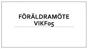 FRLDRAMTE VIKF 05 Mtets agenda Trning matcher cuper