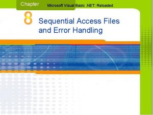 Chapter Microsoft Visual Basic NET Reloaded Sequential Access