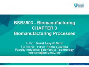 BSB 3503 Biomanufacturing CHAPTER 3 Biomanufacturing Processes Author