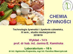 CHEMIA YWNOCI Technologia ywnoci i ywienie czowieka III