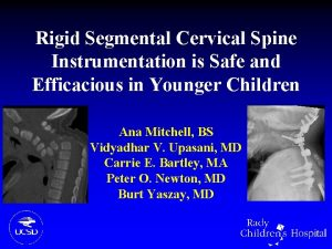 Rigid Segmental Cervical Spine Instrumentation is Safe and