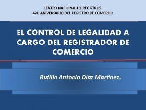CENTRO NACIONAL DE REGISTROS 42 ANIVERSARIO DEL REGISTRO