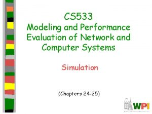 CS 533 Modeling and Performance Evaluation of Network