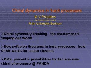 Chiral dynamics in hard processes M V Polyakov