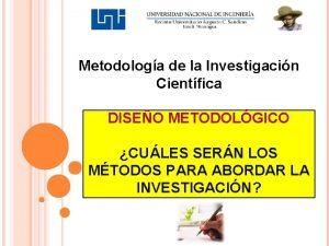 Metodologa de la Investigacin Cientfica DISEO METODOLGICO CULES